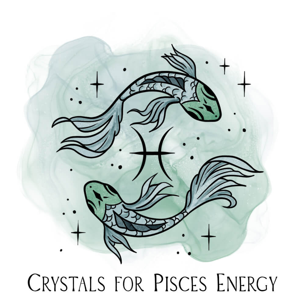 Stones and Crystals for Pisces Zodiac Energy