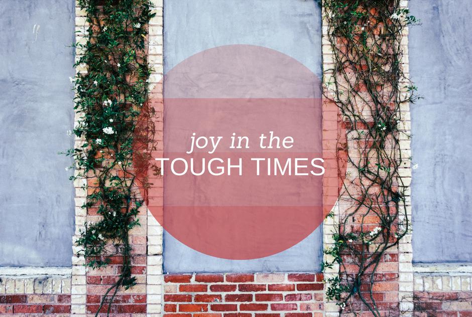 Joy in the tough times