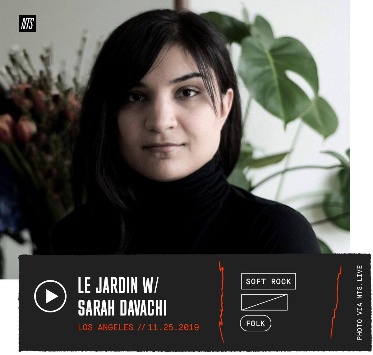 NTS Radio – LE JARDIN W/ SARAH DAVACHI