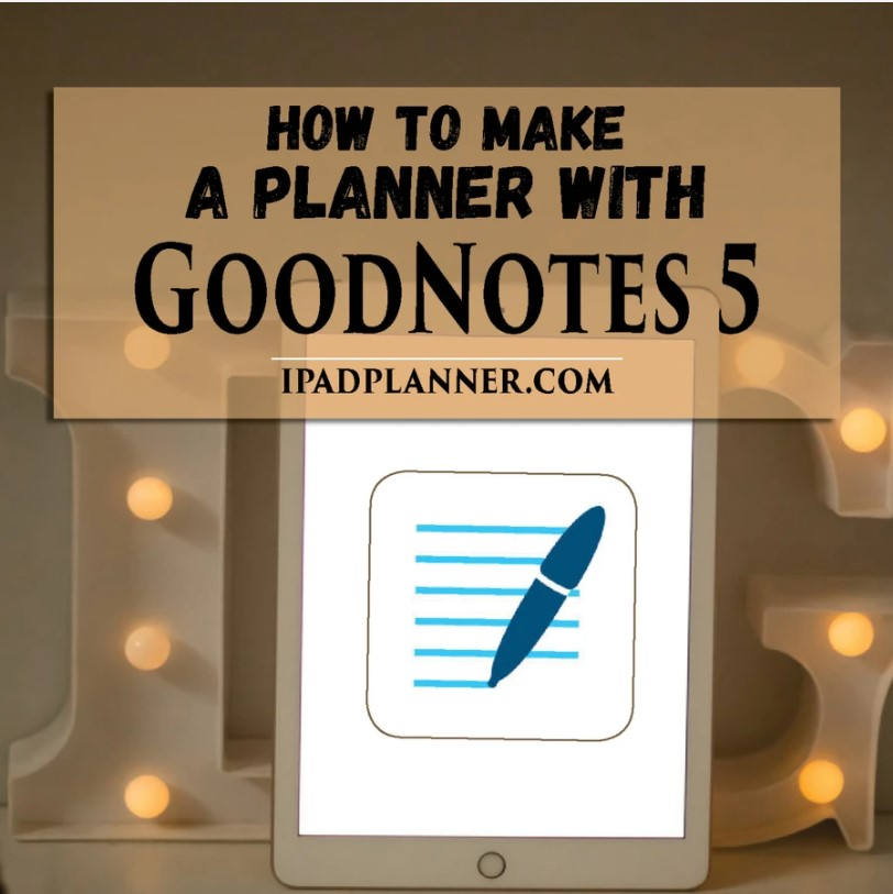 How To Make A Planner With GoodNotes for Free