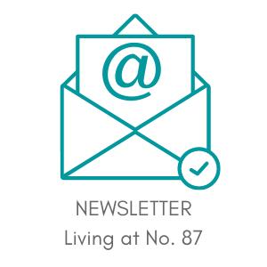Living at No. 87 newsletter sign up