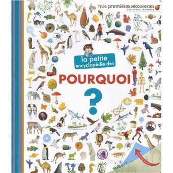 La petite encyclopédie des pourquoi ? Livre documentaire enfant 4 ans - Gallimard