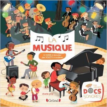 La musique - Mes premiers docs sonores - Un livre pour 1 an et + ÉDITEUR GRÜND
