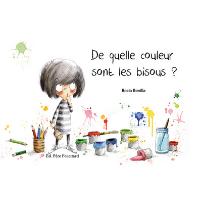 DE quelle couleur sont les bisous - Un livre pour enfant de 2 ans et +