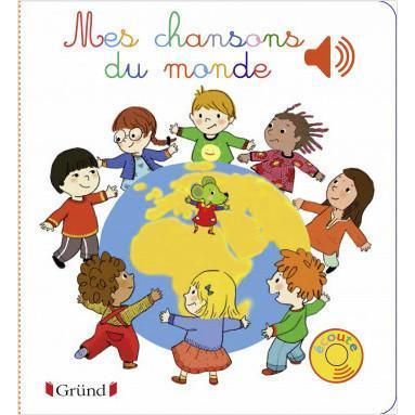 Mes chansons du monde - Un livre pour 1 an et + ÉDITEUR GRÜND