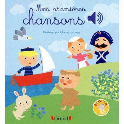 Mes premières chansons - Un livre pour bébés de 6 mois et + ÉDITEUR GRÜND