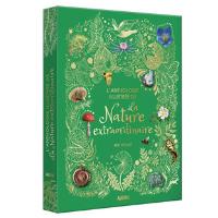 L'anthologie illustrée de la nature extraordinaire - Auzou