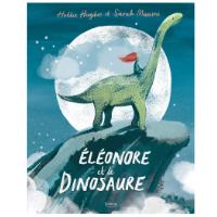Eléonore et le dinosaure - Livre pour enfants de 3 à 5 ans