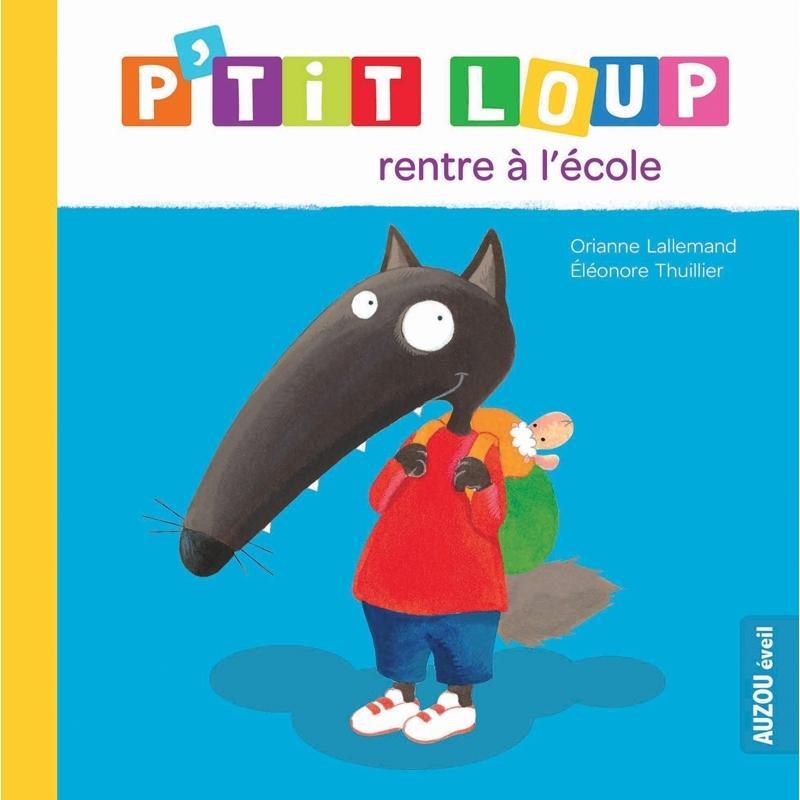 P'tit loup rentre à l'école - Un livre pour 2 ans et + ÉDITEUR AUZOU