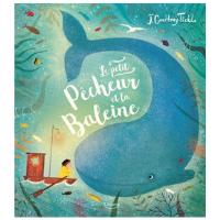 Le petit pêcheur et la baleine - Un livre pour les enfants de 4 ans