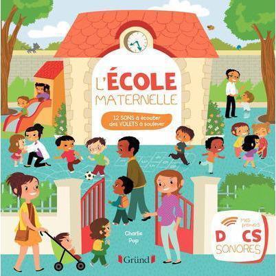 L'école maternelle - Mes premiers docs sonores - Un livre pour 2 ans et + ÉDITEUR GRÜND