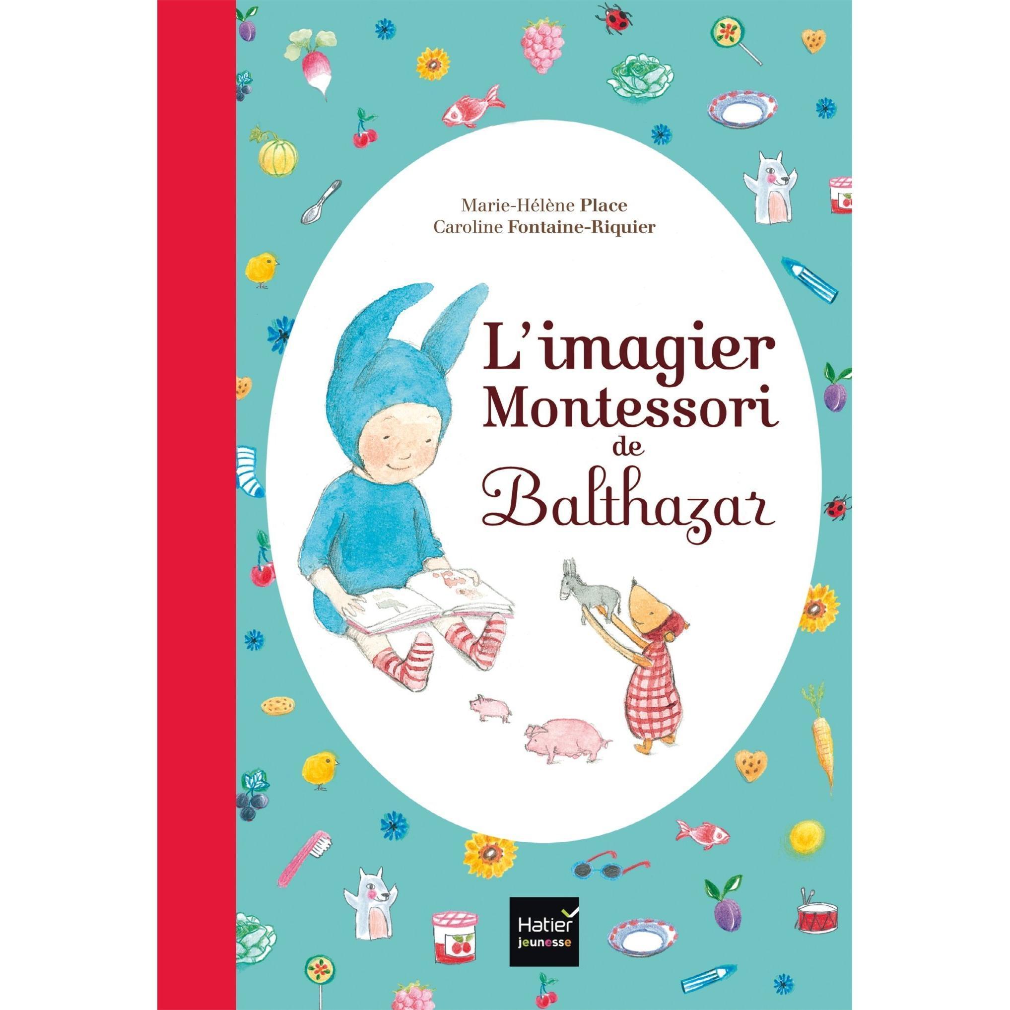 L'imagier Montessori de Balthazar - Pédagogie Montessori - Un livre pour 1 an et + ÉDITEUR HATIER JEUNESSE