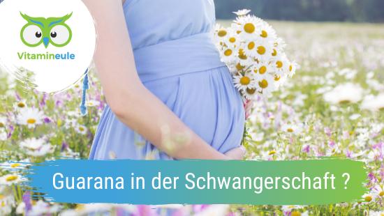 Guarana in der Schwangerschaft?