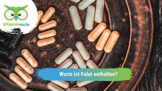 Worin ist Folat enthalten?