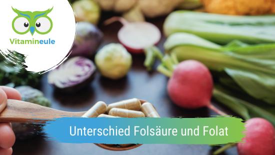Was ist der Unterschied zwischen Folsäure und Folat?