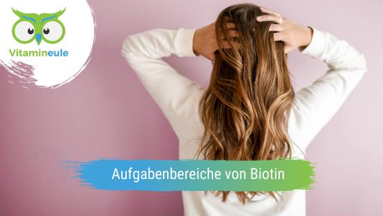 Aufgabenbereiche von Biotin