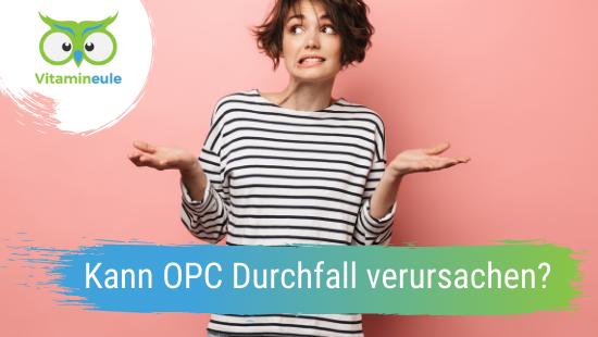 Kann OPC Traubenkernextrakt Durchfall verursachen?