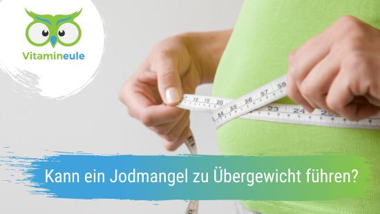 Kann ein Jodmangel zu Übergewicht führen?