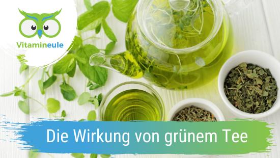 Die Wirkung von grünem Tee