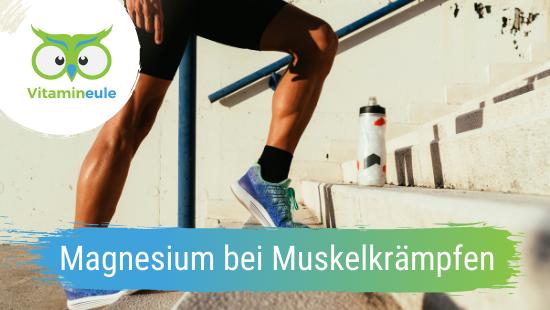 Magnesium bei Muskelkrämpfen