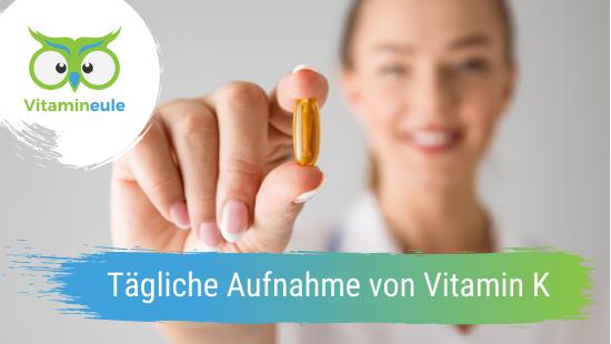 Wie viel Vitamin K sollte man täglich aufnehmen?
