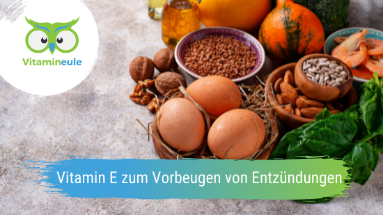 Vitamin E zum Vorbeugen von Entzündungen