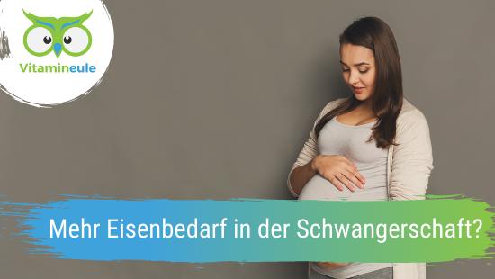Mehr Eisenbedarf in der Schwangerschaft?