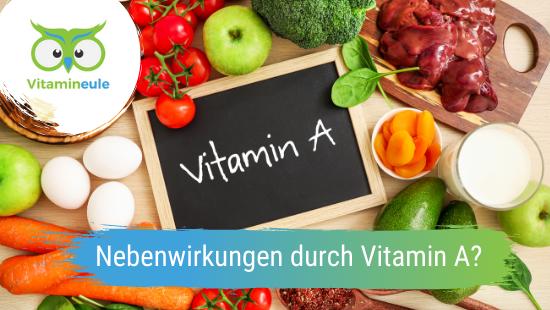 Bringt die Einnahme von Vitamin A Nebenwirkungen mit sich?