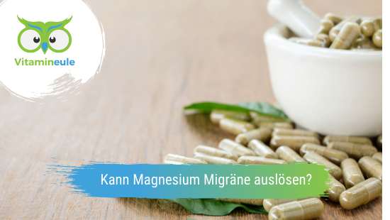 Kann Magnesium Migräne auslösen?
