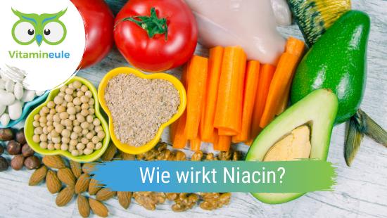 Wie wirkt Niacin?