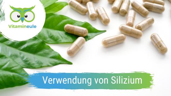 Silizium: Verwendung, Wirkung, Dosierung, Lebensmittel