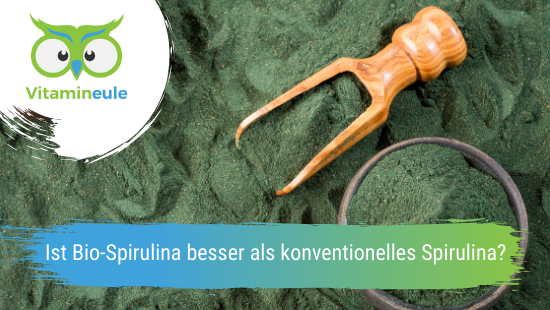 Ist Bio-Spirulina besser als konventionelles Spirulina?