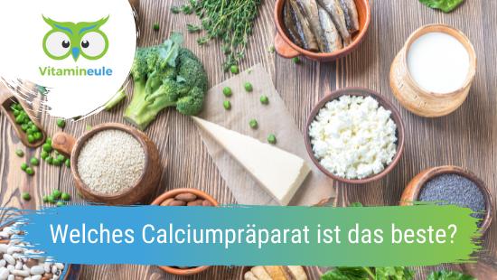 Welches Calciumpräparat ist das beste?
