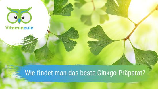 Wie findet man das beste Ginkgo-Präparat?