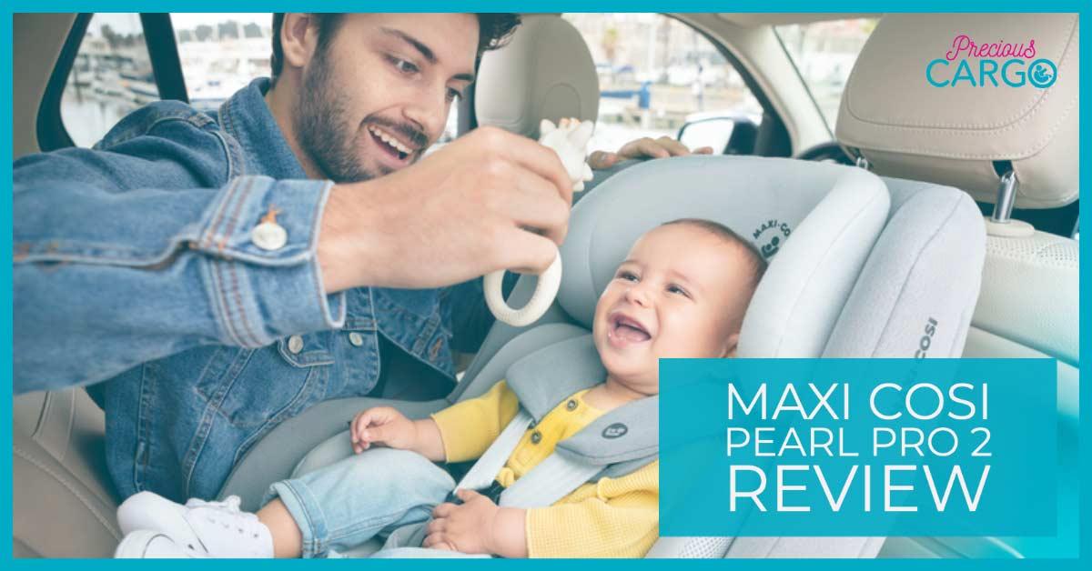 Maxi Cosi Pearl Pro Review