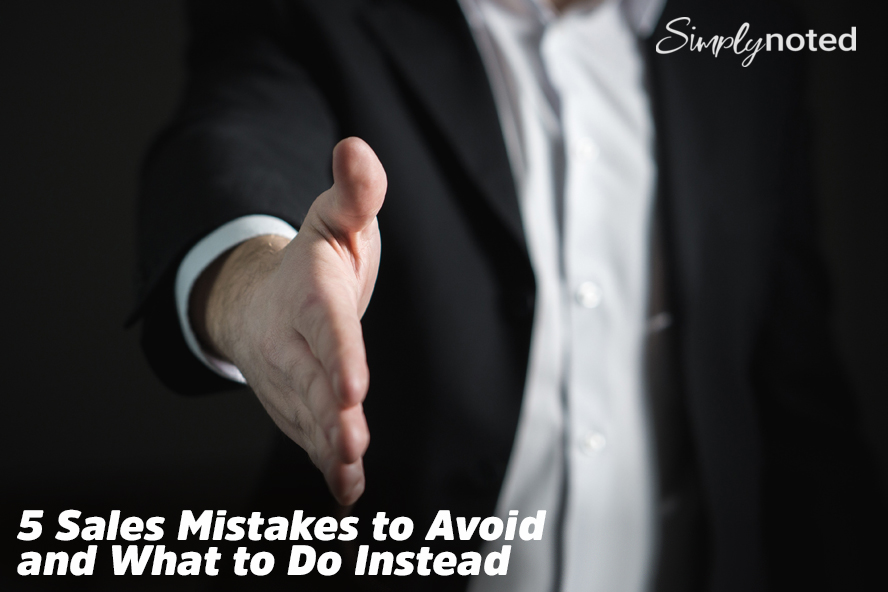5 Sales Mistakes to Avoid and What to Do Instead