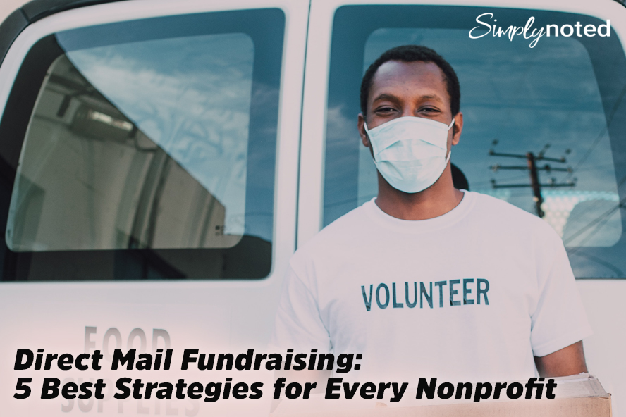 Direct Mail Fundraising: 5 Best Strategies for Every Nonprofit