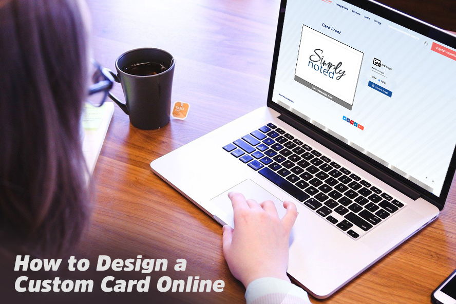 A woman using the Simply Noted custom card tool with the title How to Design a Custom Card Online.
