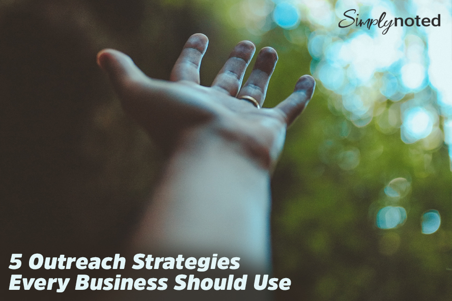5 Outreach Strategies Every Business Should Use