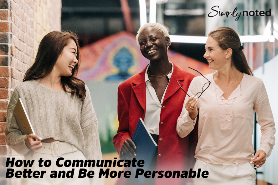 How to Communicate Better and Be More Personable