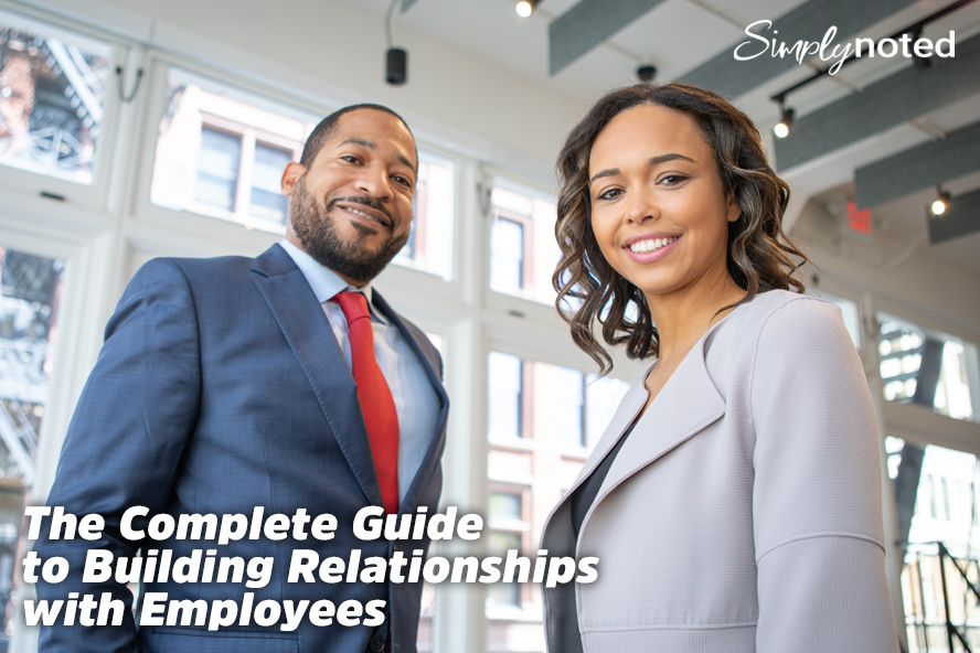 The Complete Guide to Building Relationships with Employees