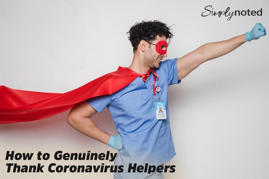 How to Genuinely Thank Coronavirus Helpers