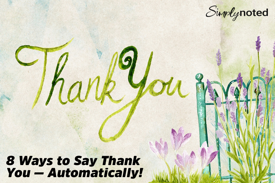 8 Ways to Say Thank You — Automatically!