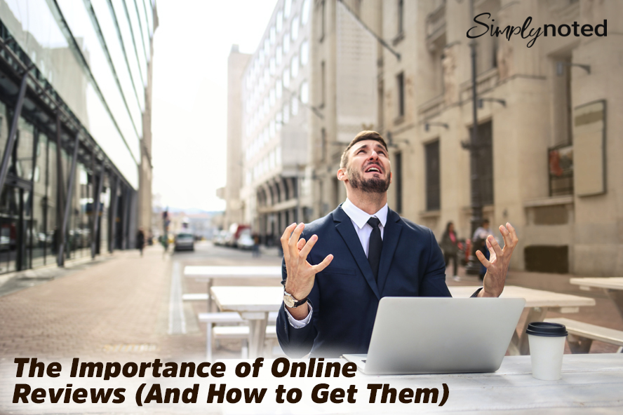 The Importance of Online Reviews (And How to Get Them)