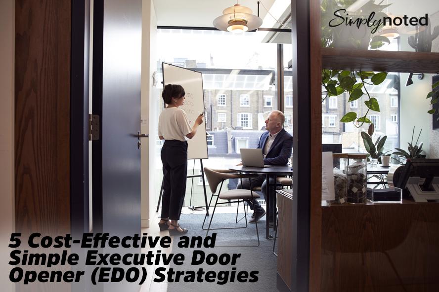 5 Cost-Effective and Simple Executive Door Opener (EDO) Strategies