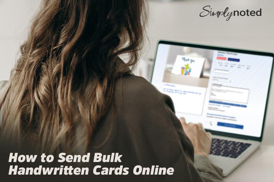 How to Send Bulk Handwritten Cards Online