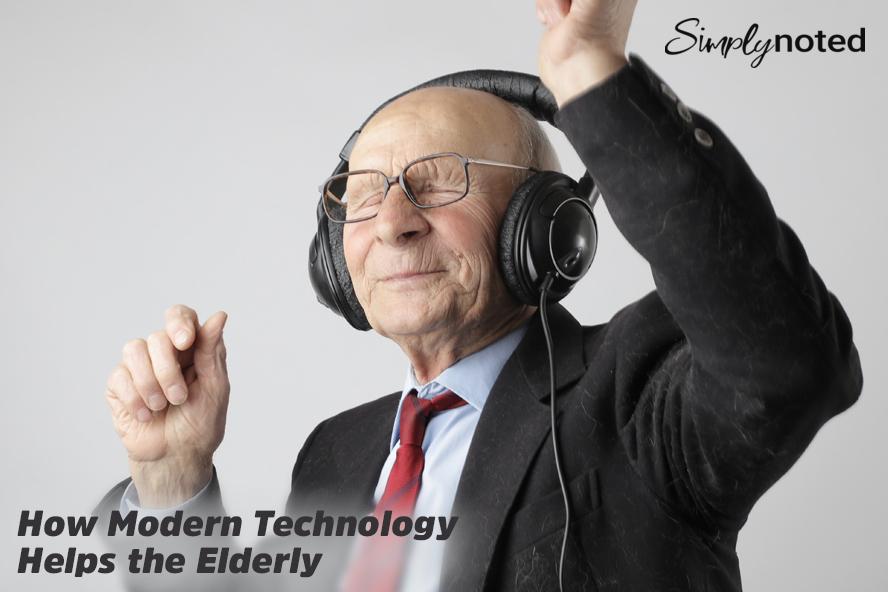How Modern Technology Helps the Elderly