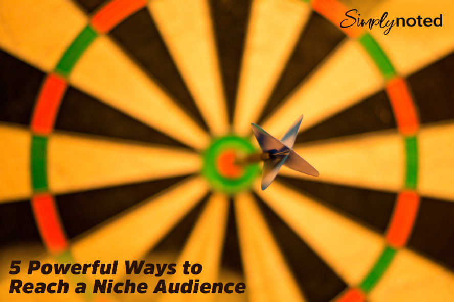 5 Powerful Ways to Reach a Niche Audience