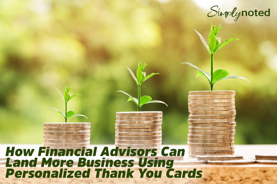How Financial Advisors Can Land More Business Using Personalized Thank You Cards