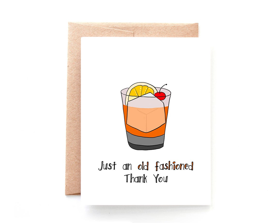 """A thank you card with an image of an old fashioned cocktail that reads """"Just and old fashioned thank you."""""""